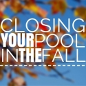 Closing Your Pool in the Fall
