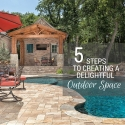 Five Steps to Creating a Delightful Outdoor Space