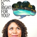 Which Pool is Right for You?